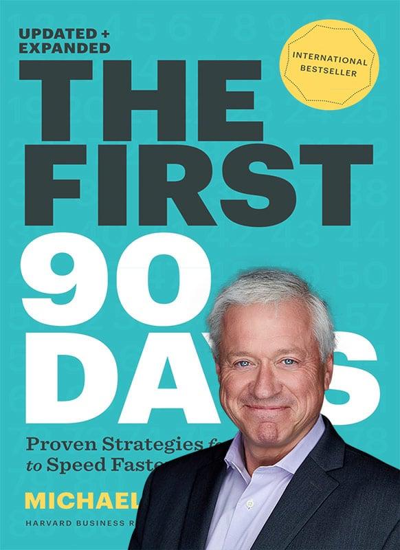 The first 90 days, un livre best-seller de Michael Watkins